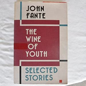 The Wine of Youth: Fante, John