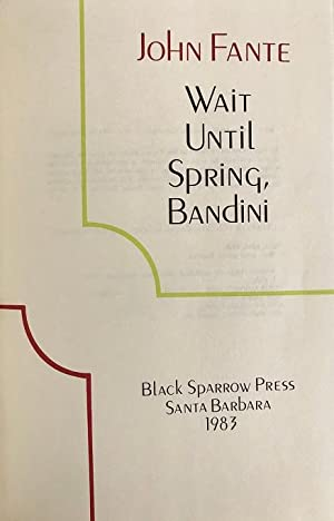 Wait Until Spring, Bandini: Fante, John