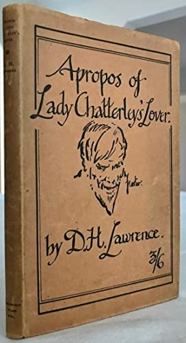 A Propos of Lady Chatterley's Lover: Lawrence, D.H