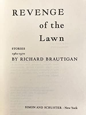 Revenge of the Lawn: Brautigan, Richard