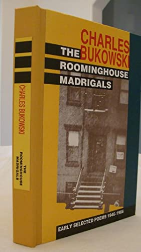The Roominghouse Madrigals: Bukowski, Charles