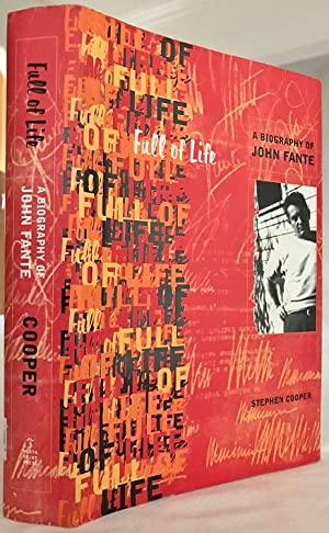 Full of Life, A Biography of John: Fante, John) Cooper,