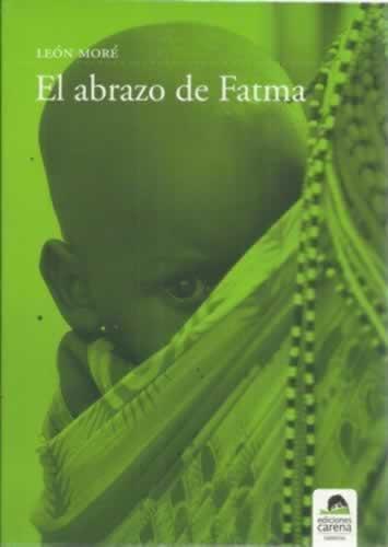 El abrazo de Fatma - Moré, León