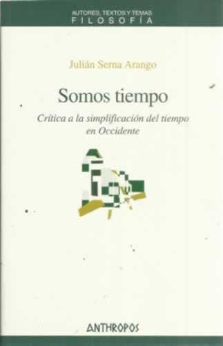 Somos tiempo - Serna Arango, Julián