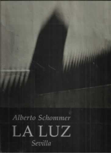 La luz. Sevilla - Schommer, Alberto