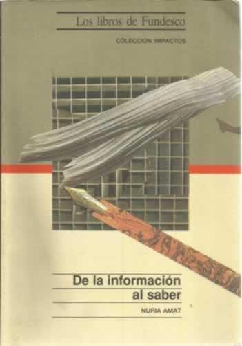 De la información al saber - Amat, Nuria