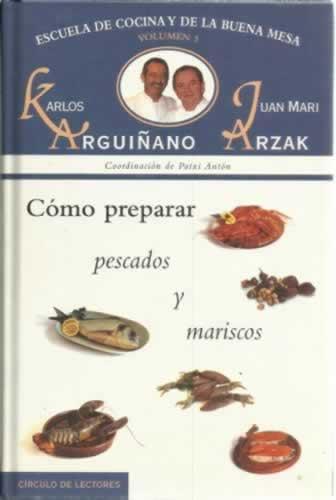 Escuela de cocina y buena mesa. Vol 3. Cómo preparar pescados y ...