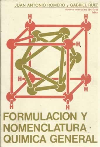 FORMULACIÓN Y NOMENCLATURA QUÍMICA GENERAL - Romero, Juan Antonio/ Ruiz, Gabriel
