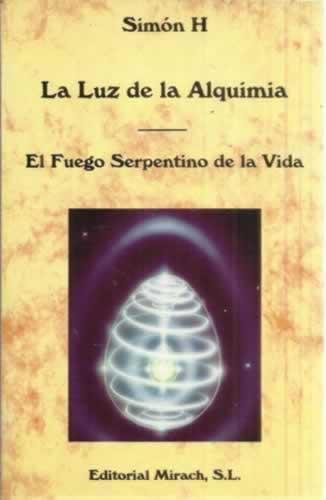 La luz de la alquimia. El fuego serpentino de la vida - H. Simón