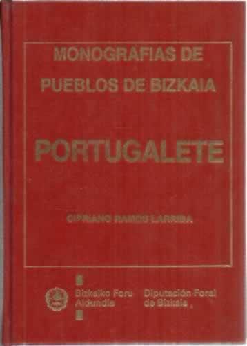 Monografías de pueblos de Bizkaia. Portugalete - Ramos Larriba, Cipriano