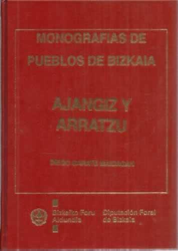 Monografías de pueblos de Bizkaia. Ajangiz y Arratzu - Garate Maidagan, Diego