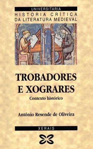 Trobadores e xograres. Contexto histórico - Resende de Oliveira, António
