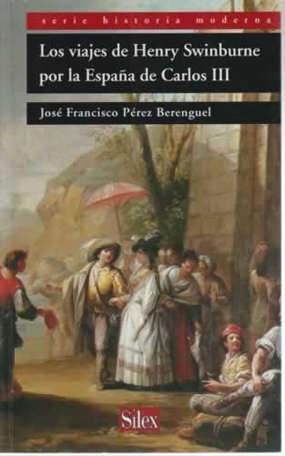 Los viajes de Henry Swinburne (Serie Historia Moderna)