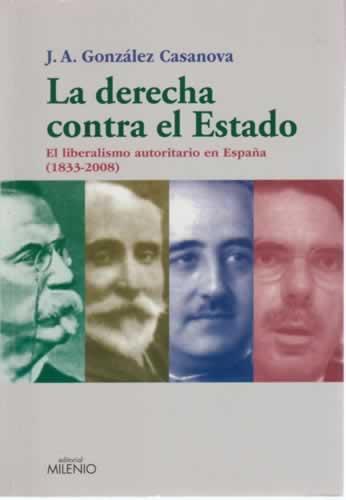 La derecha contra el Estado - González Casanova, José Antonio