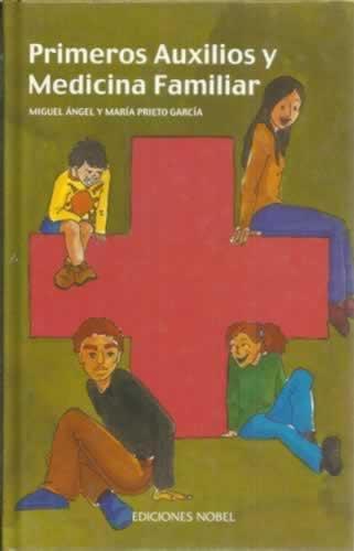 Primeros auxilios y medicina familiar - Prieto García, Miguel Ángel/ Prieto García, María