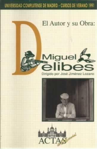 El autor y su obra: Miguel Delibes - Jiménez Lozano, José