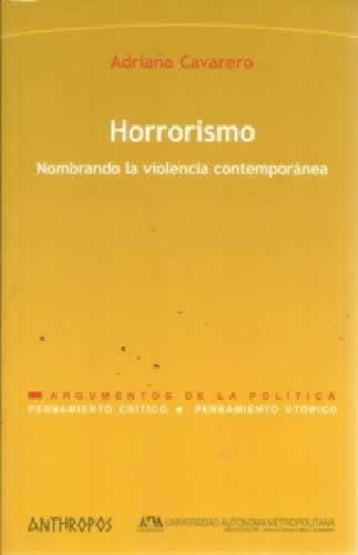 Horrorismo. Nombrando a la violencia contemporánea - Cavarero, Adriana