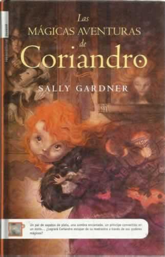 Las mágicas aventuras de Coriandro - Gardner, Sally
