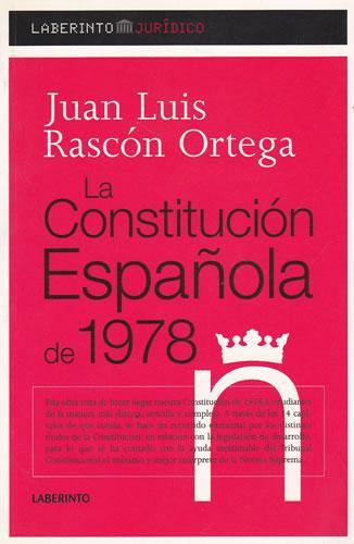 La Constitución Española en 1978 - Rascón Ortega, Juan Luis