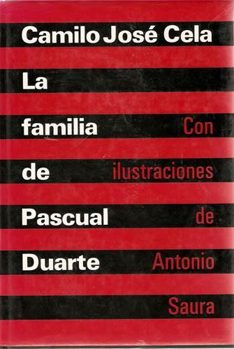LA FAMILIA DE PASCUAL DUARTE -Ilustraciones de Antonio Saura. Edición especial para ...
