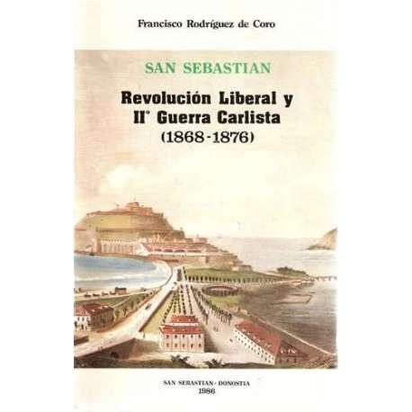 SAN SEBASTIÁN. Revolución liberal y IIª Guerra Carlista (1868-1876). - RODRÍGUEZ DE CORO, Francisco.