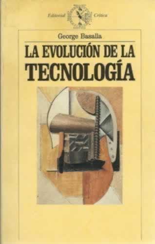 LA EVOLUCION DE LA TECNOLOGIA - Basalla, George