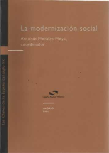 """LA MODERNIZACIÃ""""N SOCIAL - Morales Moya, Antonio"""