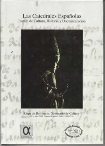 LAS CATEDRALES ESPAÑOLAS. Fuente de cultura, historia y documentación - VV. AA.