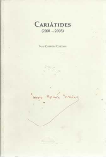 Cariátides 2001-2005 - Cabrera Cartaya, Iván
