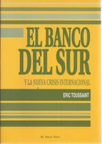 EL banco del sur - Toussaint, Eric