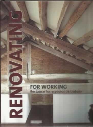 Renovating for working. Restaurar los espacios de trabajo - VV. AA.