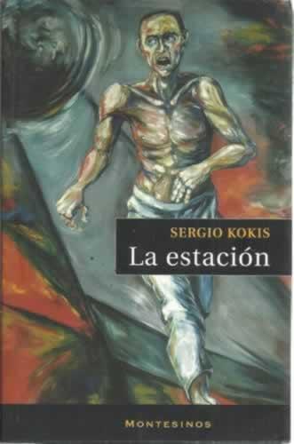 La estación - Kokis, Sergio