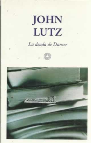 La deuda de Dancer - Lutz, John