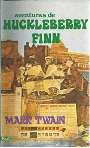 Aventuras de Huckleberry Finn: Twain, Mark