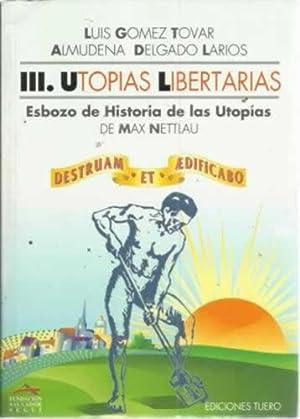 UTOPÍAS LIBERTARIAS III/. Esbozo de Historia de: Gómez Tovar, Luis/