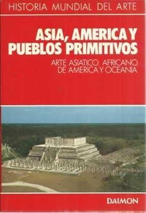 Historia mundial del arte. 7. Asia, America y pueblos primitivos. Arte asiatico, africano de ...