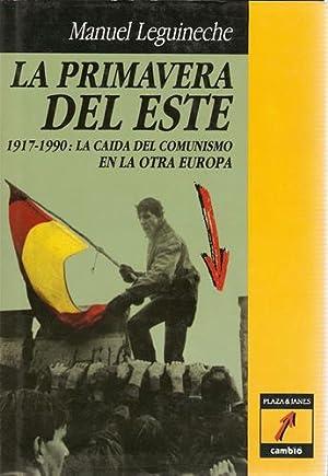 LA PRIMAVERA DEL ESTE. 1917-1990: La caida: Leguineche Bollar, Manuel