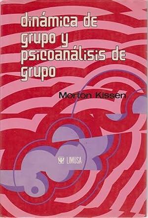 Dinámica de grupo y psicoanálisis de grupo: Kissen. Morton