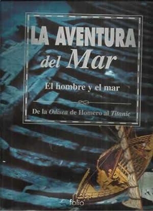 La aventura del mar. El hombre y el mar. De la odisea de Homero al Titanic: Throckmorton, Peter