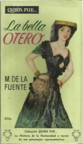Quién fue La Bella Otero: De la Fuente, M