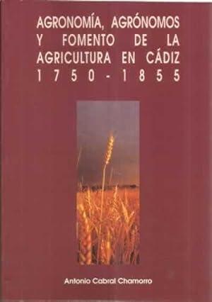 Agronomía, agrónomos y fomento de la agricultura en Cádiz 1750-1855: Cabral ...
