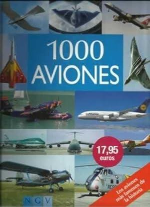 1000 AVIONES. Los aviones más famosos de la historia: VV. AA.