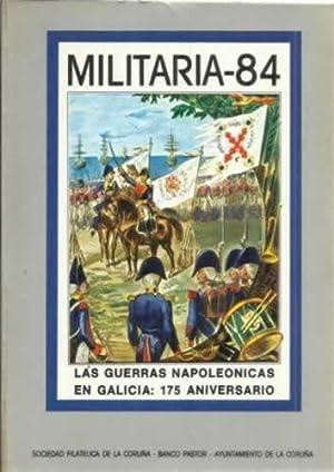 Militaria 84. Las Guerras Napoleonicas en Galicia: 175 aniversario: VV. AA