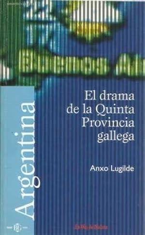 Argentina. El drama de la Quinta Provincia: Lugilde, Anxo