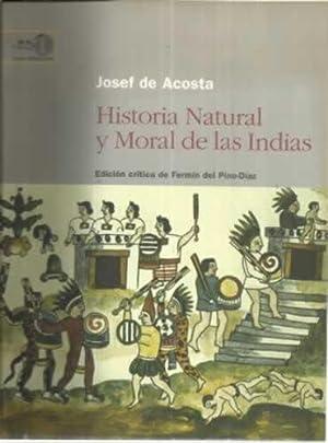 Historia Natural y Moral de las Indias: De Acosta, Josef