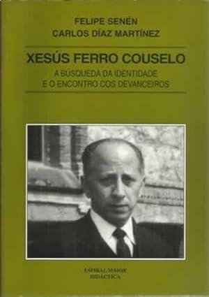 Xesús Ferro Couselo. A búsqueda da identidade: López Gómez, Felipe