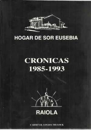 Hogar de Sor Eusebia. Crónicas 1985-1993: Losada Trulock, Carmen