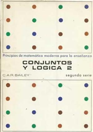 Principios de matemática moderna para la enseñanza.: Bailey, C.A.R