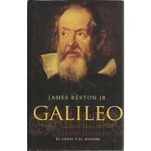 Galileo. El genio y el hombre: Reston Jr, James