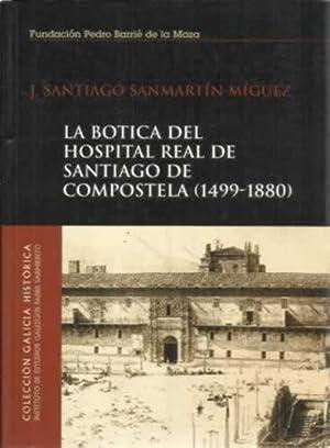 La botica del hospital real de Santiago de Compostela 1499-1880: Sanmartín Míguez, J. Santiago
